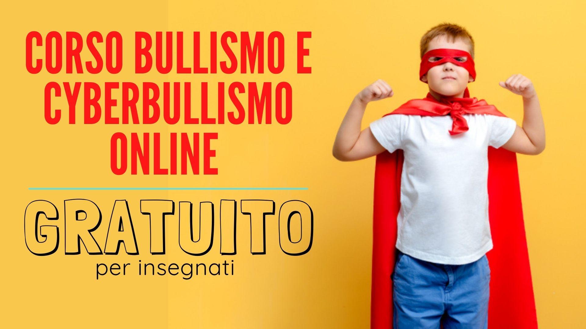 CORSO BULLISMO E CYBERBULLISMO ONLINE GRATUITO.